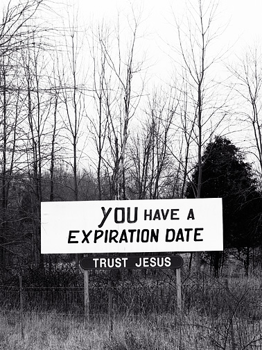 "A religious billboard along I-65 in southern Indiana that says ""You have a Expiration Date. Trust Jesus."""