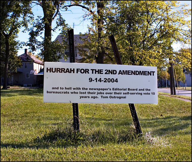 A sign in Fort Wayne's inner city celebrating the expiration of the federal assault weapons ban in 2004. The sign, put up by Tom Ostrognai, says Hurrah for the Second Amendment.
